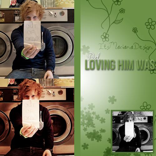 +Loving Him Was