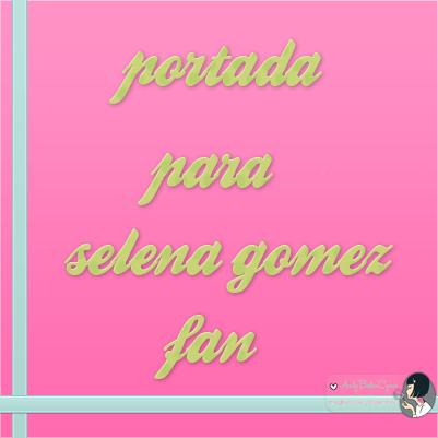 Portada para Selena Gomez Fan Page